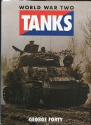 World War Two Tanks by George Forty (Hardback)
